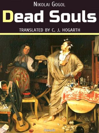 """Dead Souls"" is a novel by Nikolai Gogol"