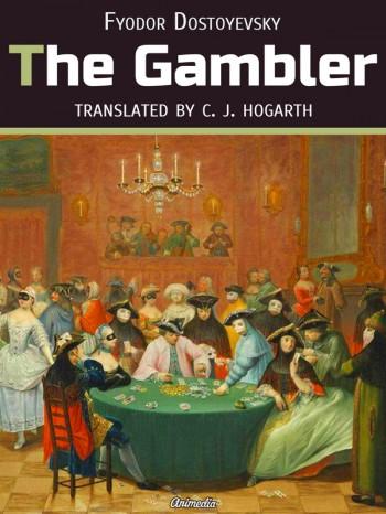 """""""The Gambler"""" by  Fyodor Dostoyevsky"""