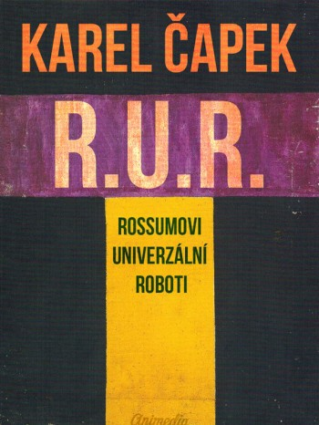 R.U.R. (Rossumovi univerzální roboti) Karel Čapek