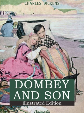 Dickens, Charles:  Dombey and Son. Animedia Company, 2015