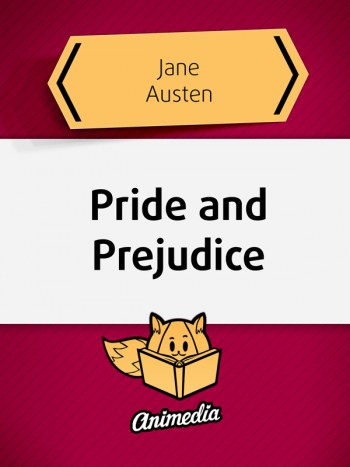 Austen, Jane: Pride and Prejudice. Animedia Company, 2015