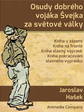 Osudy dobrého vojáka Švejka za světové války (Jaroslav Hašek)