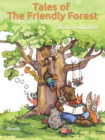 """Tales of The Friendly Forest"" is a colorfully illustrated collection of fairy tales for children"