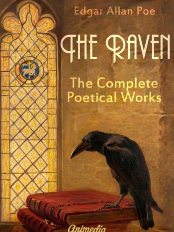 Poe, Edgar Allan: The Raven (The Complete Poetical Works). Animedia Company, 2014