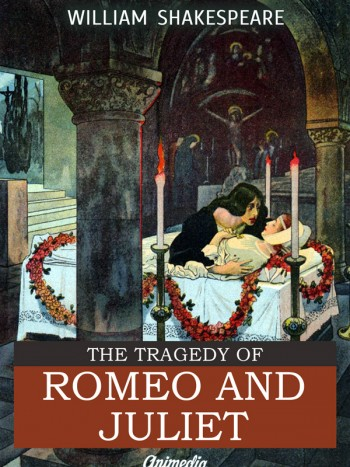 Shakespeare, William: The Tragedy of Romeo and Juliet. Animedia Company, 2015
