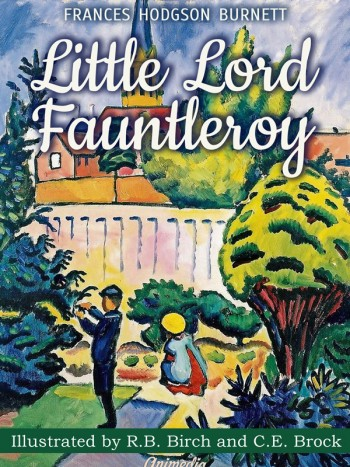 Burnett, Frances Hodgson: Little Lord Fauntleroy. Animedia Company, 2015