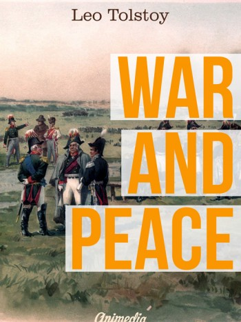 Tolstoy, Leo: War and Peace. Animedia Company, 2015
