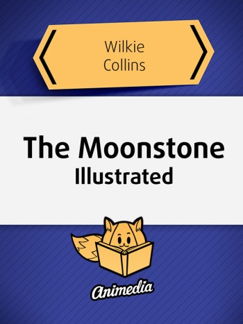 Collins, Wilkie: The Moonstone. Animedia Company, 2015