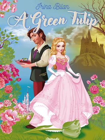 Bilan, Irina: A Green Tulip. Animedia Company, 2018