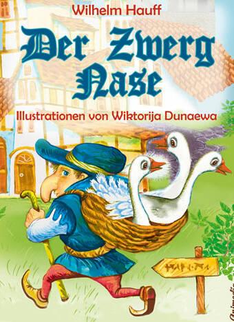 Hauff, Wilhelm; Dunaewa, Wiktorija: Der Zwerg Naze. Animedia Company, 2014