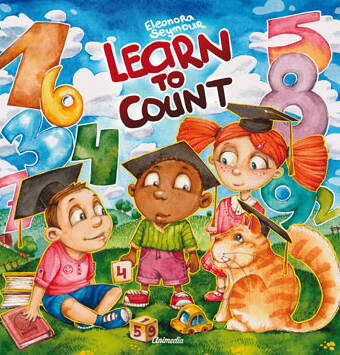 Seymour, Eleonora: Learn to Count. Animedia Company, 2017