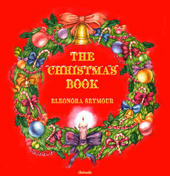 Seymour, Eleonora: The Christmas Book. Animedia Company, 2017