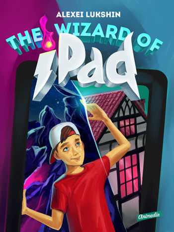 Lukshin, Alexei: The Wizard of iPad. Animedia Company, 2014